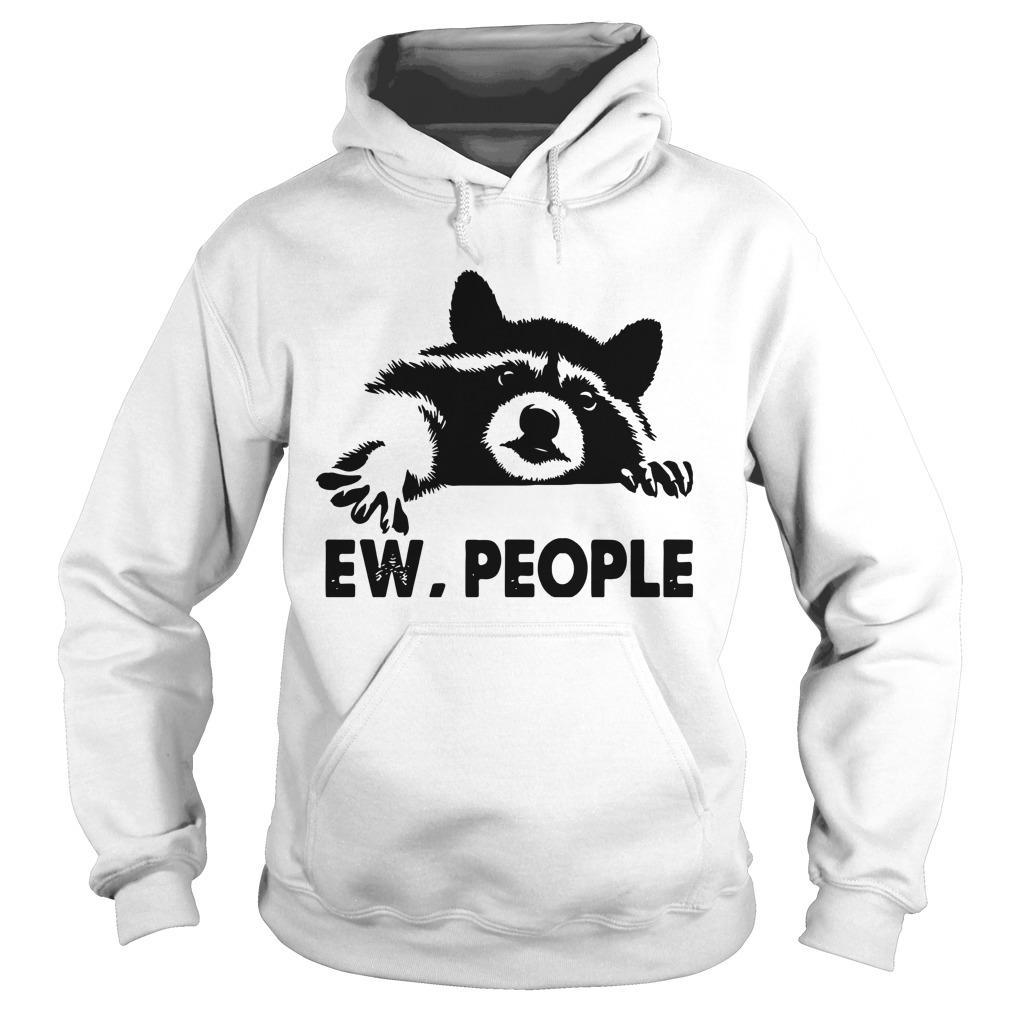 Raccoon Ew People Hoodie
