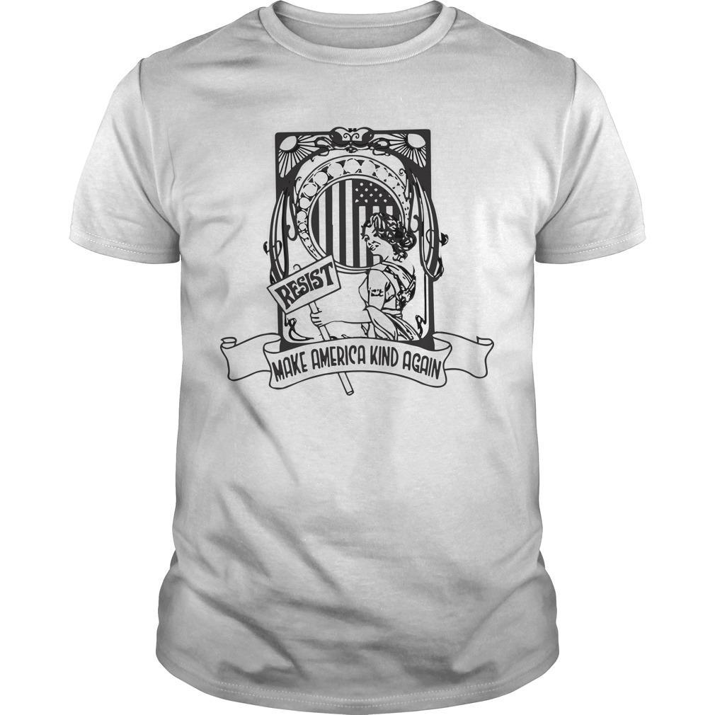 Resist Make America Kind Again Shirt