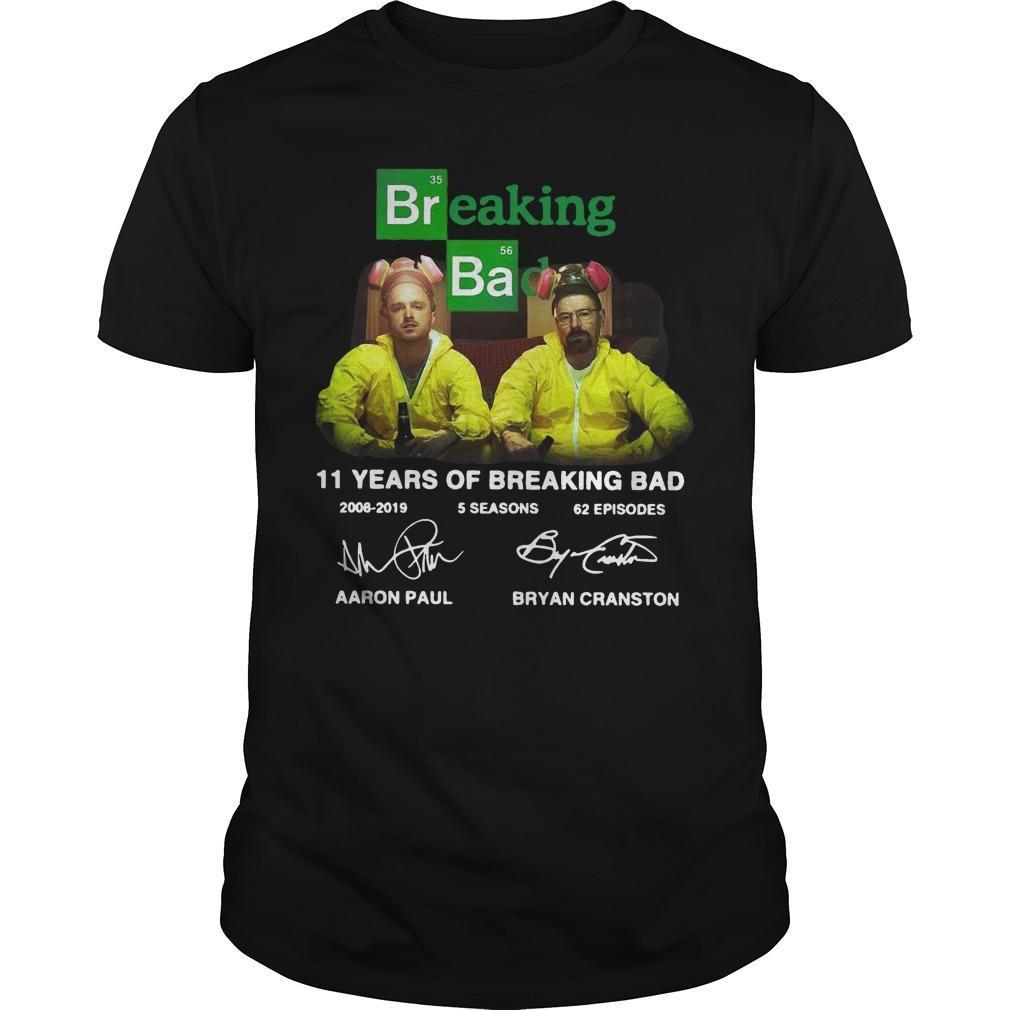 11 Years Of Breaking Bad 2008 2019 5 Seasons 62 Episodes Signatures Shirt