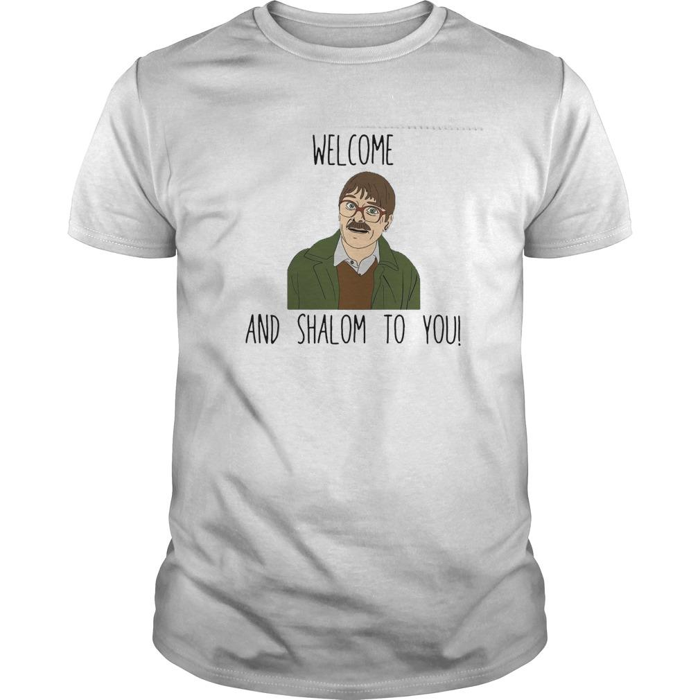 Welcome And Shalom To You Shirt
