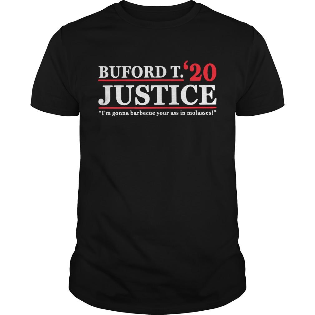 Buford T Justice 20 I'm Gonna Barbecue Your Ass In Molasses Shirt