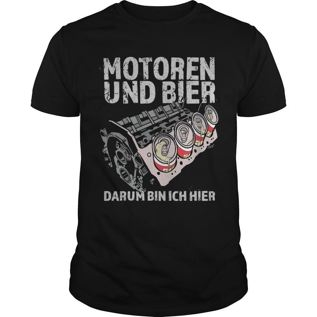 Motoren Und Bier Darum Bin Ich Hier Shirt