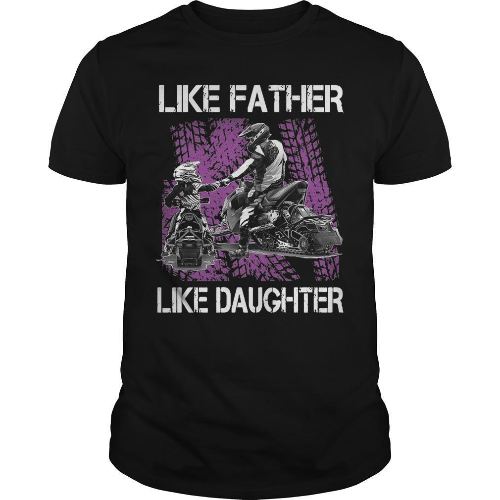 Snowmobile Like Father Like Daughter Shirt