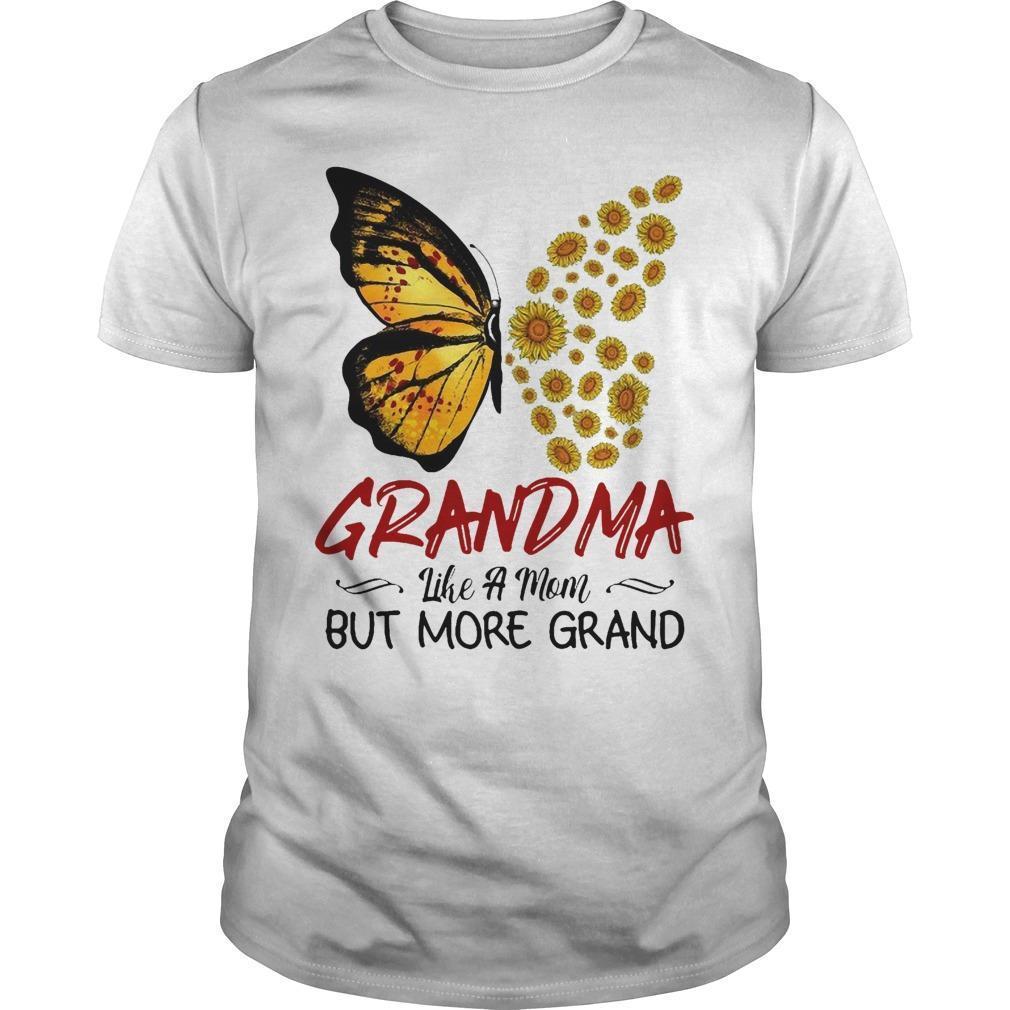 Sunflower Butterfly Grandma Like A Mom But More Grand Shirt