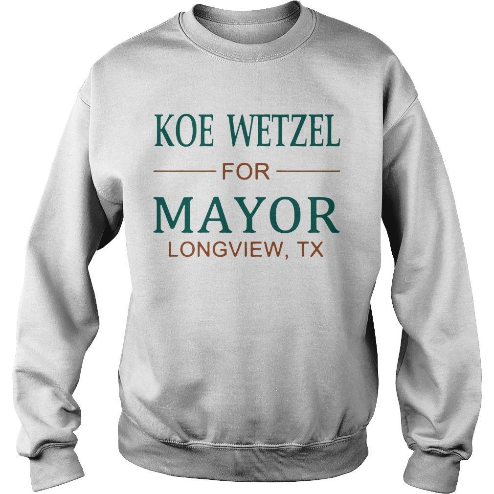 Koe Wetzel For Mayor Longview Tx Sweater