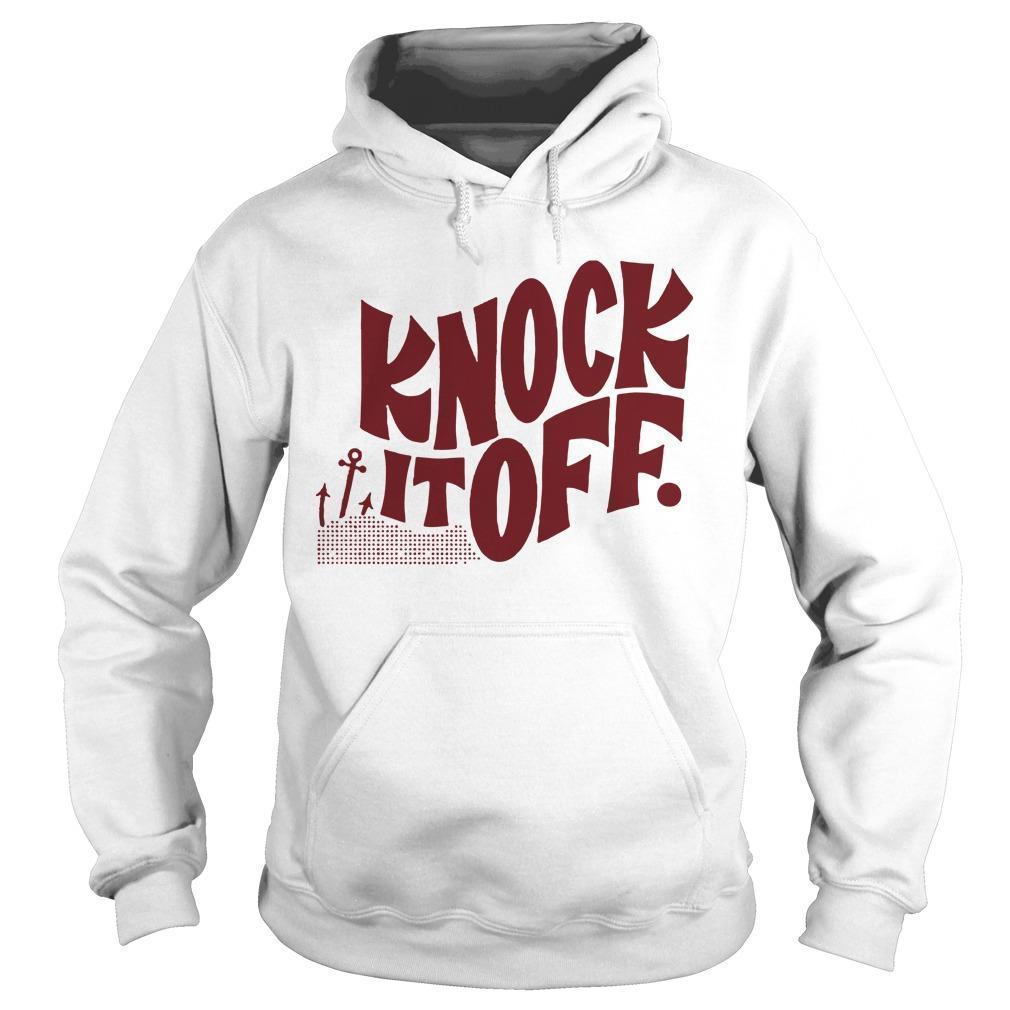 Knock It Off Hoodie