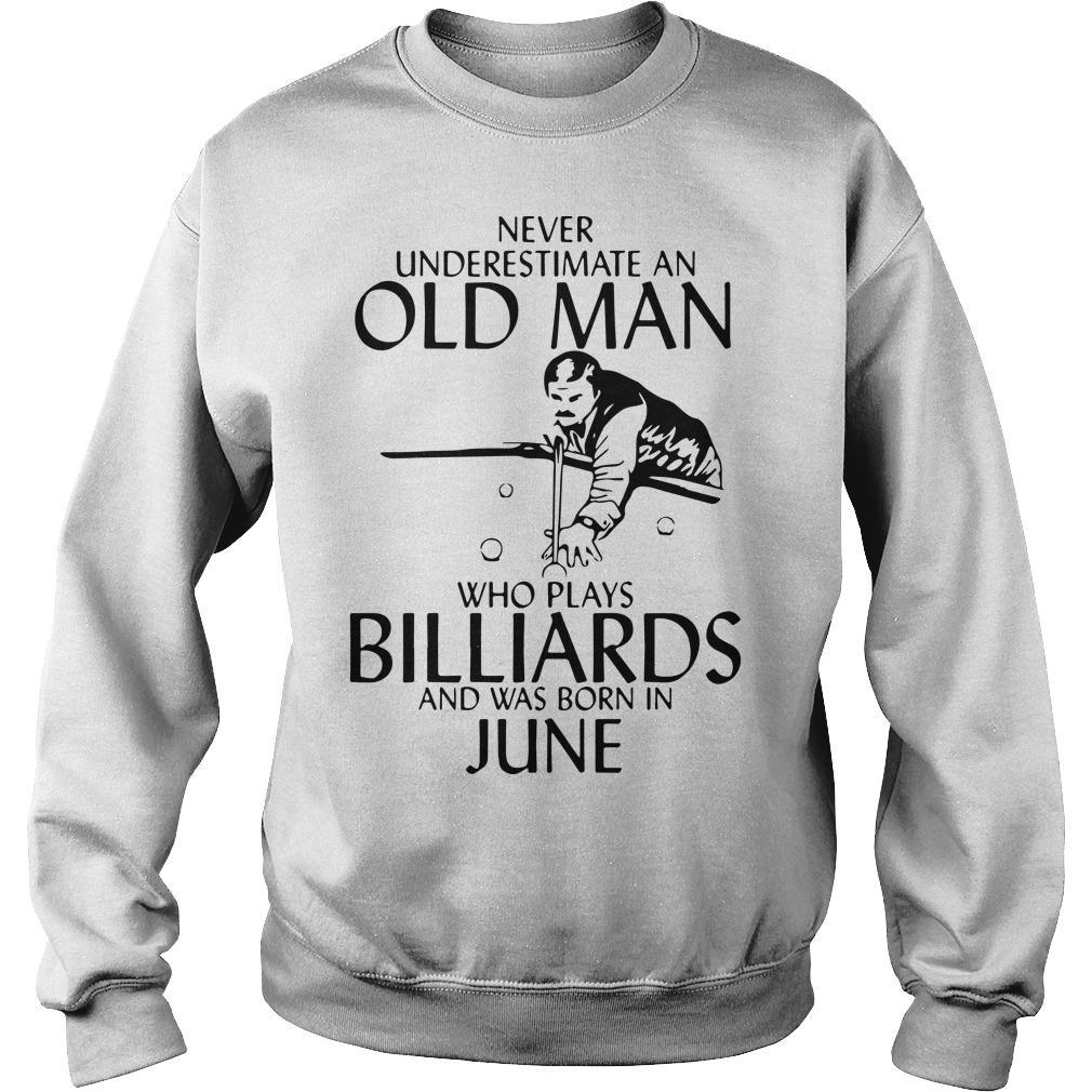 Never Underestimate An Old Man Who Plays Billiards And Was Born In June Sweater