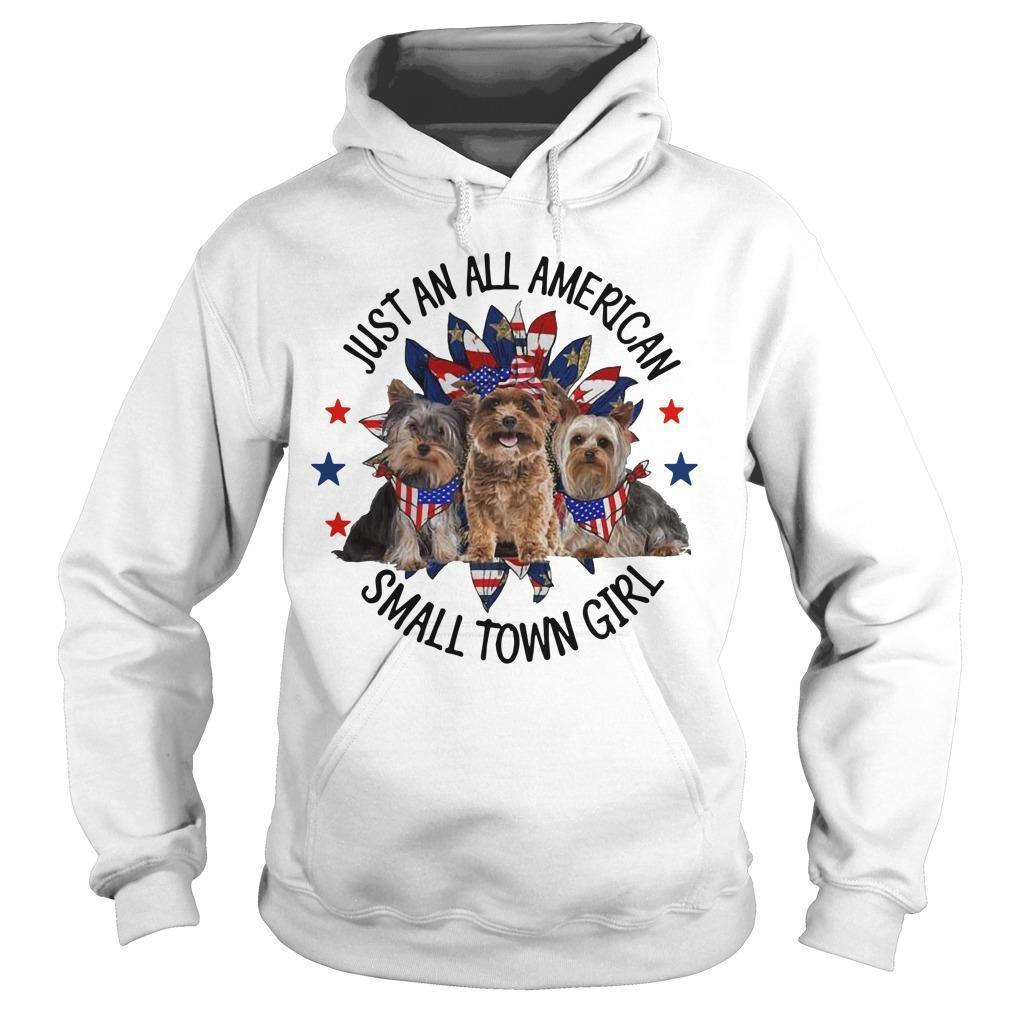 Yorkshire Terrier Just An All American Small Town Girl Hoodie