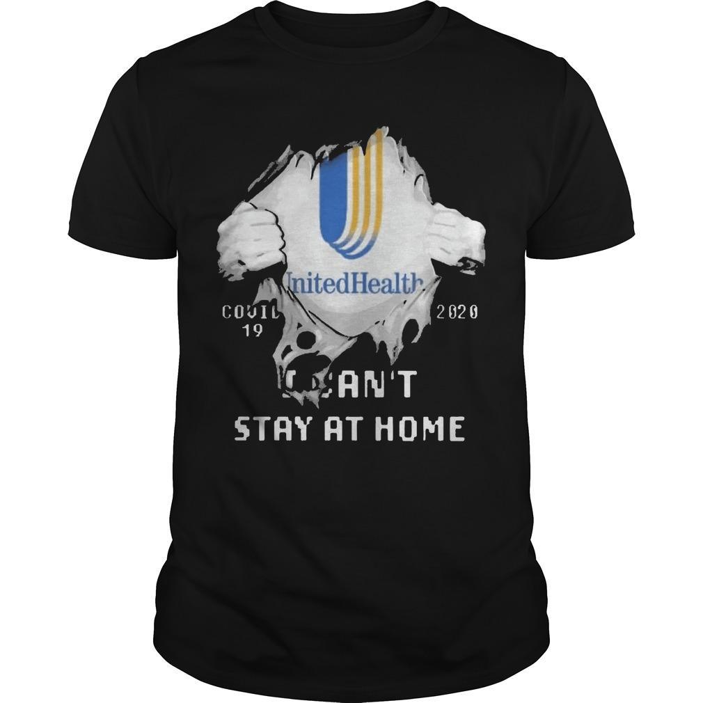 Inside Me Unitedhealth Covid 19 2020 I Can't Stay At Home Shirt