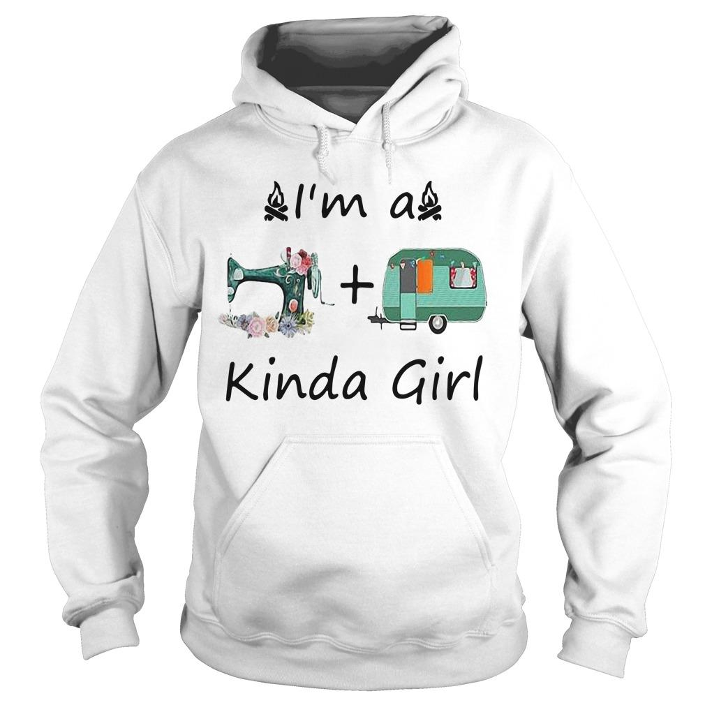 Sewing And Camping I'm A Kinda Girl Hoodie