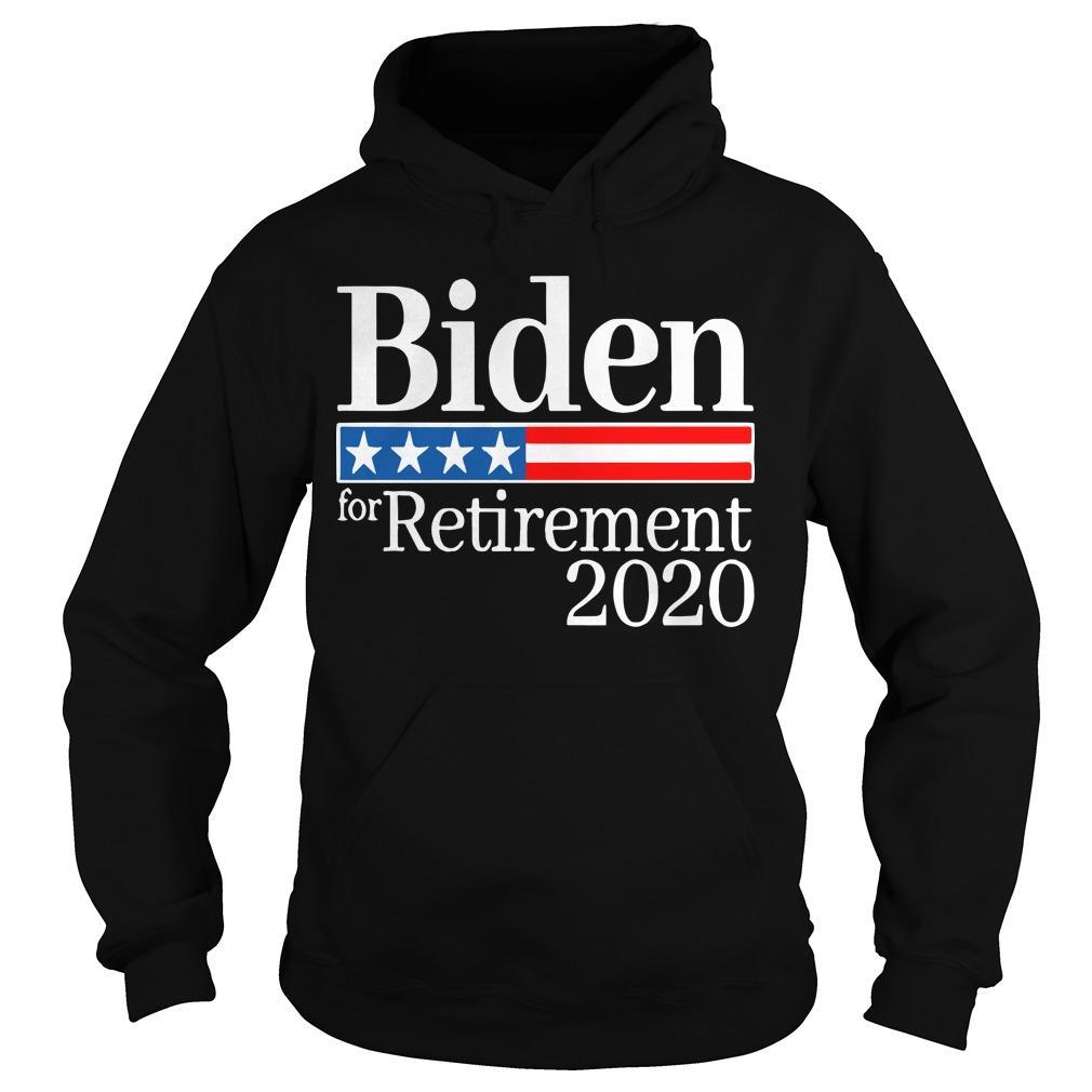 Biden For Retirement 2020 Hoodie
