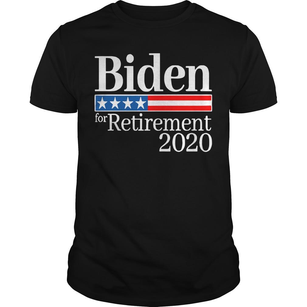 Biden For Retirement 2020 Shirt