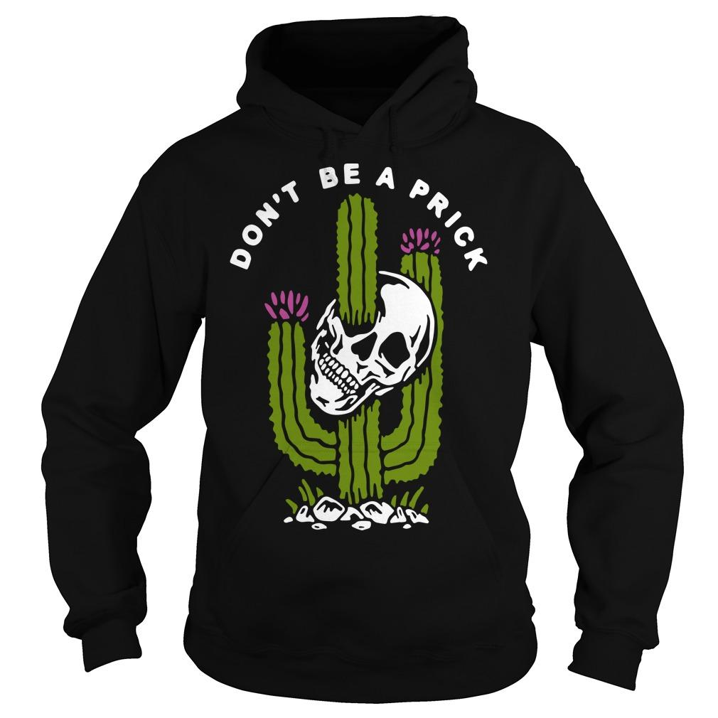 Cactus Skull Don't Be A Prick Hoodie