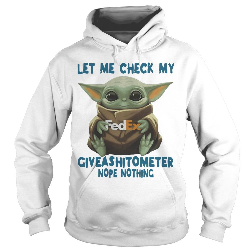 Baby Yoda Fedex Let Me Check My Giveashitometer Nope Nothing Hoodie
