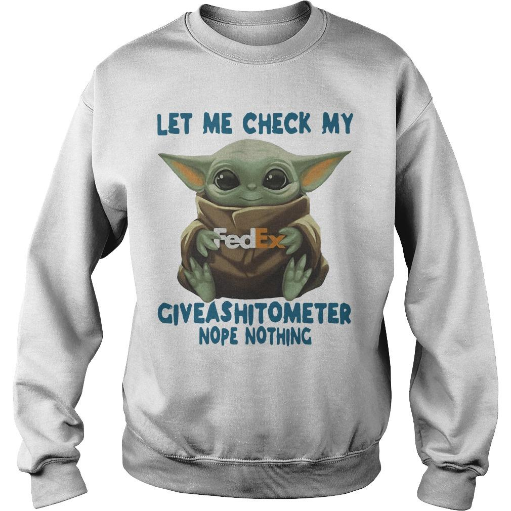 Baby Yoda Fedex Let Me Check My Giveashitometer Nope Nothing Sweater