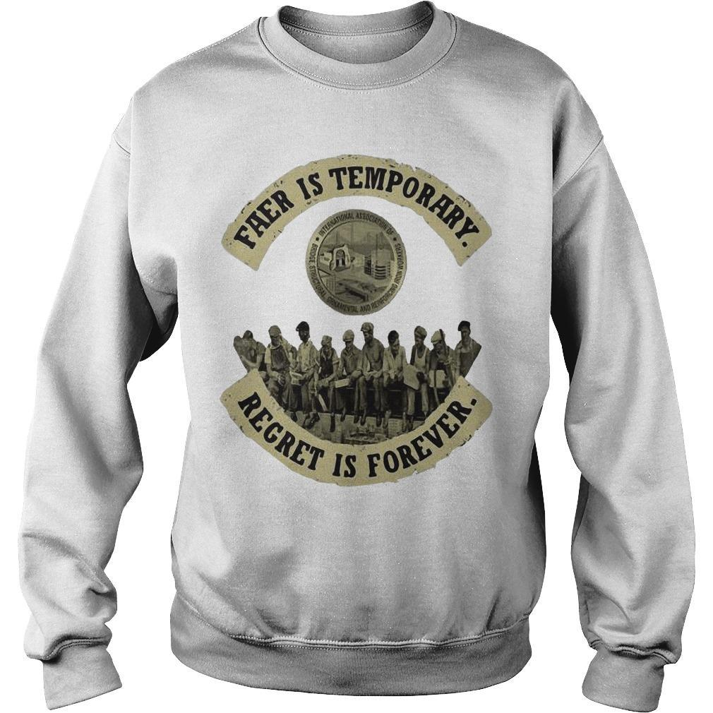 Fear Is Temporary Regret Is Forever Sweater