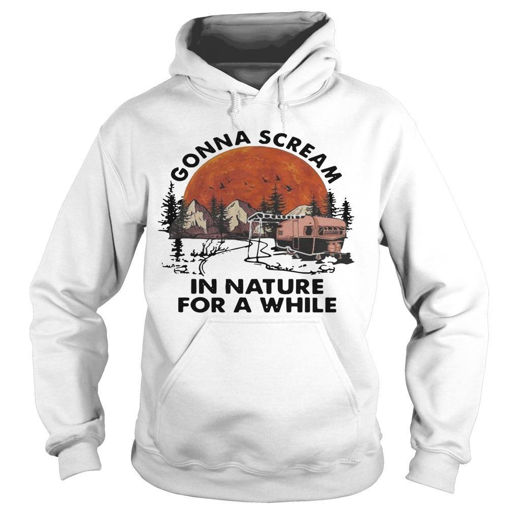 Moon Camping Gonna Scream In Nature For A While Hoodie