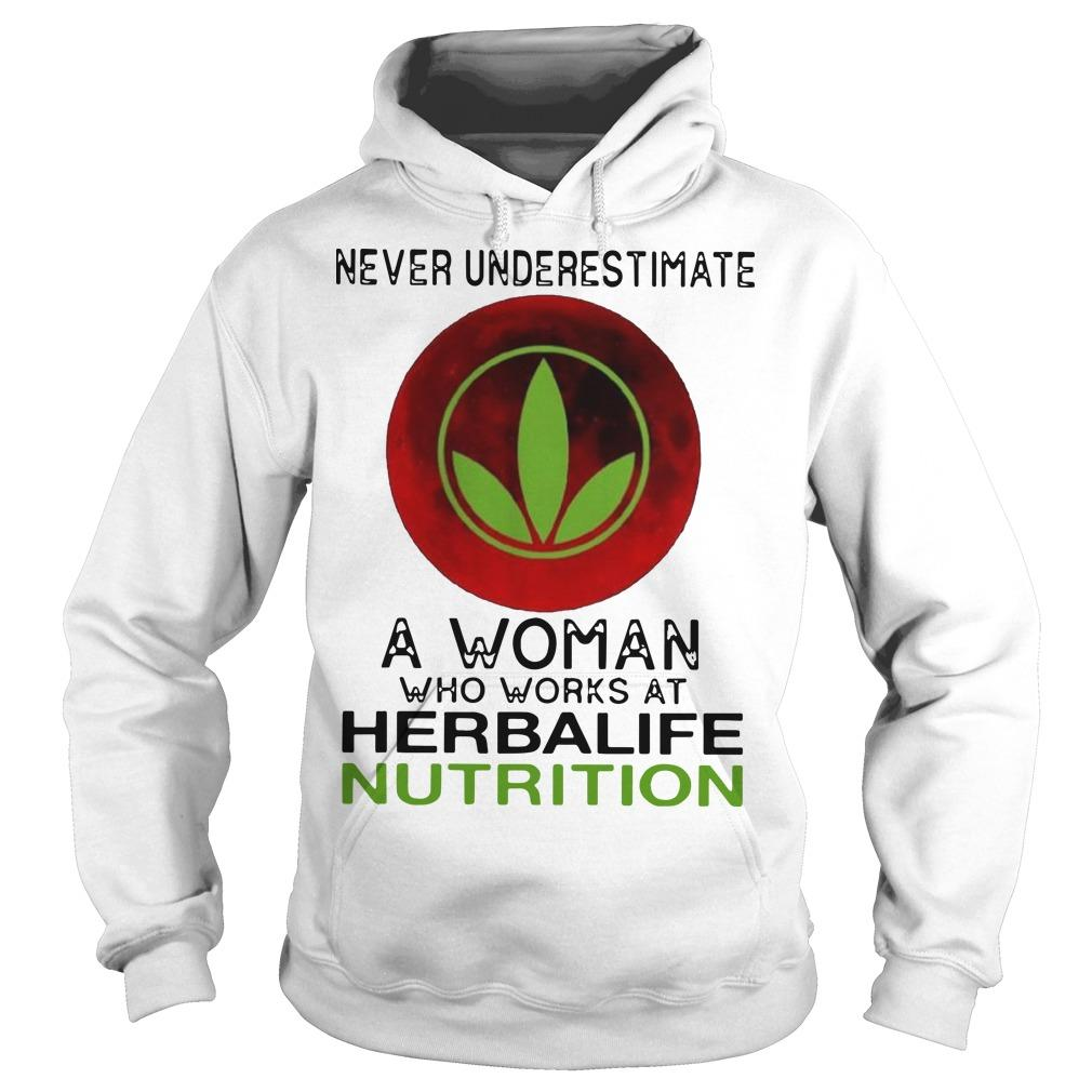Never Underestimate A Woman Who Works At Herbalife Nutrition Hoodie