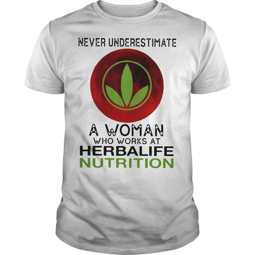 Never Underestimate A Woman Who Works At Herbalife Nutrition Shirt