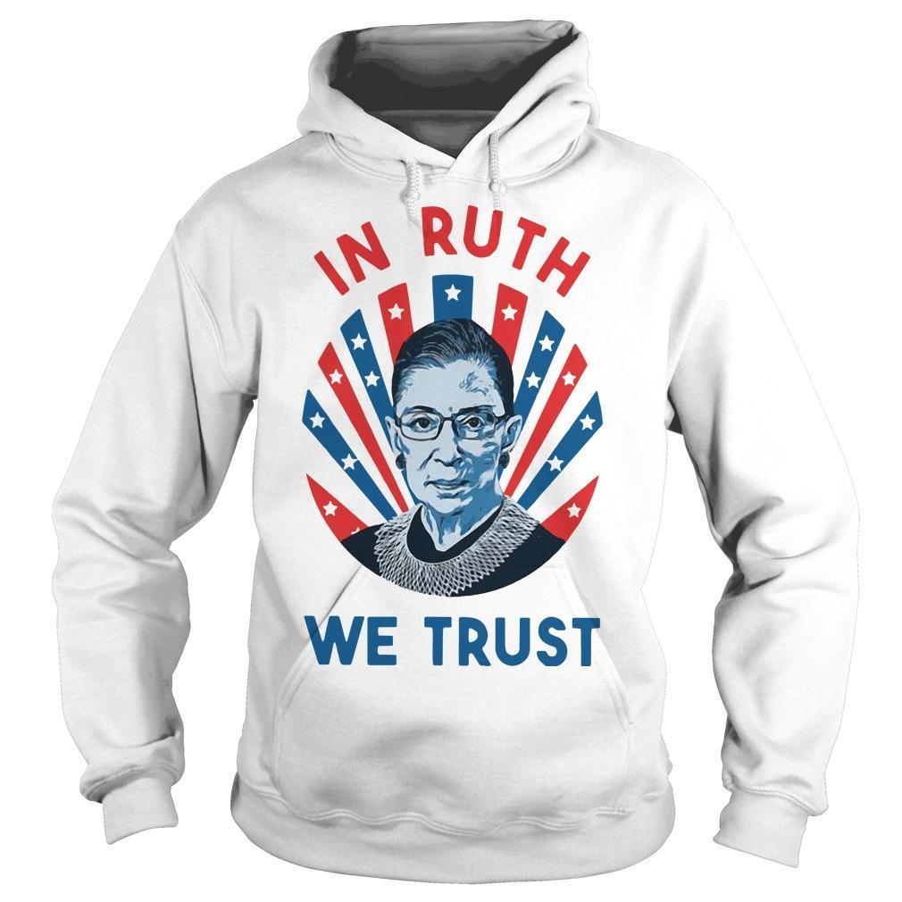 Ruth Bader Ginsburg In Ruth We Trust Hoodie