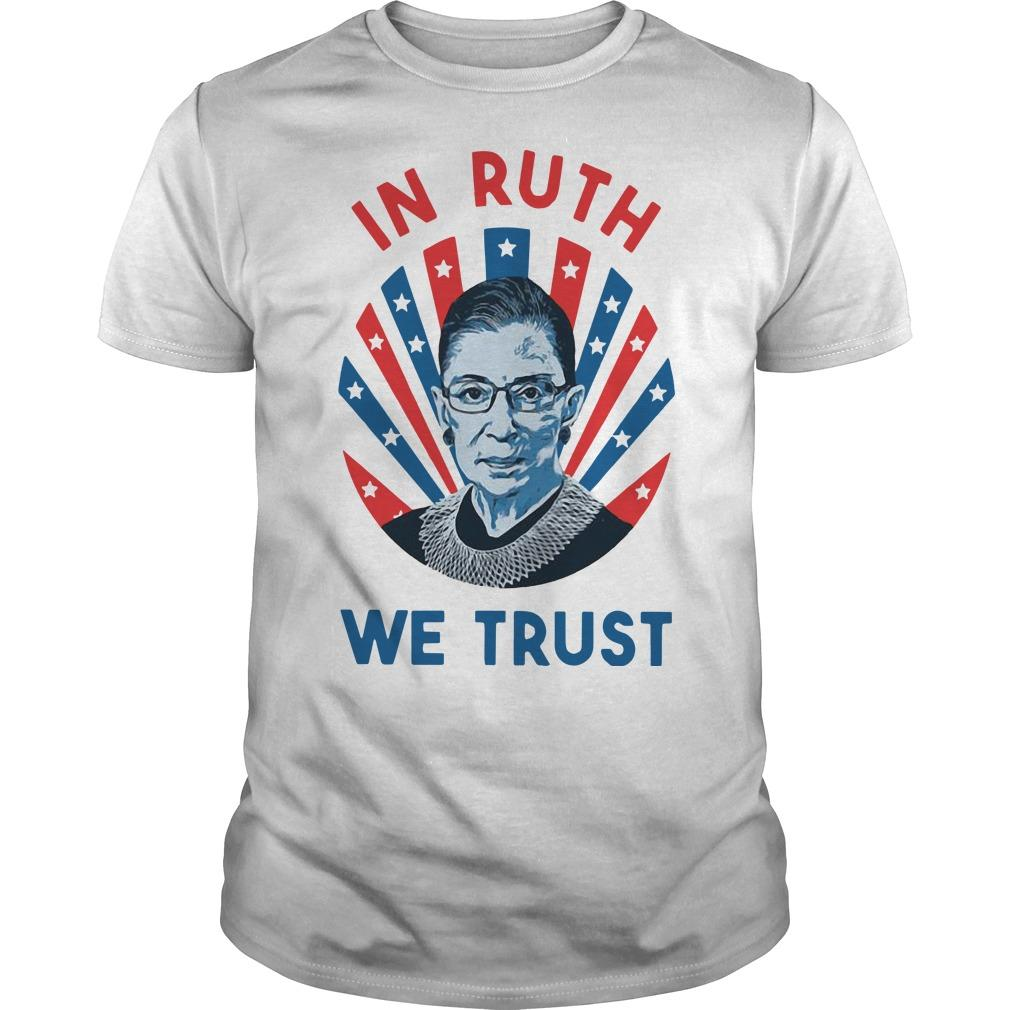 Ruth Bader Ginsburg In Ruth We Trust Shirt