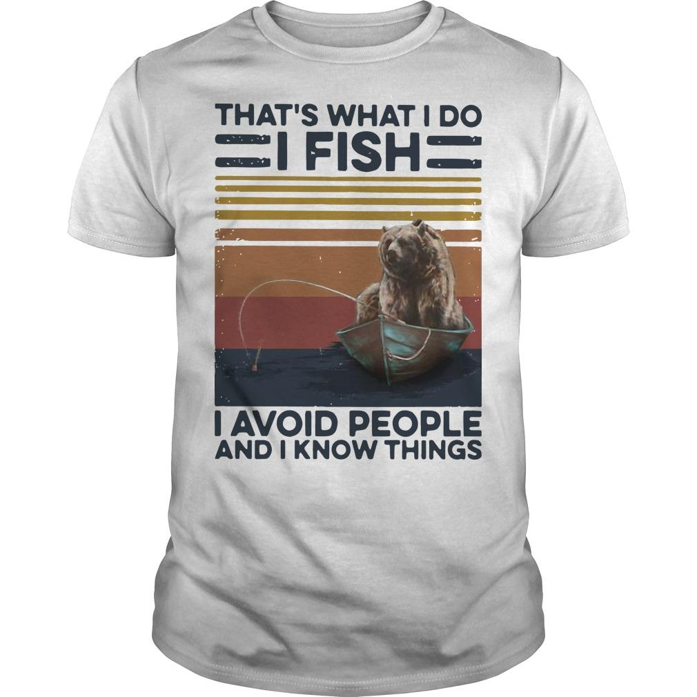 Vintage Bear That's What I Do I Fish I Avoid People And I Know Things Shirt
