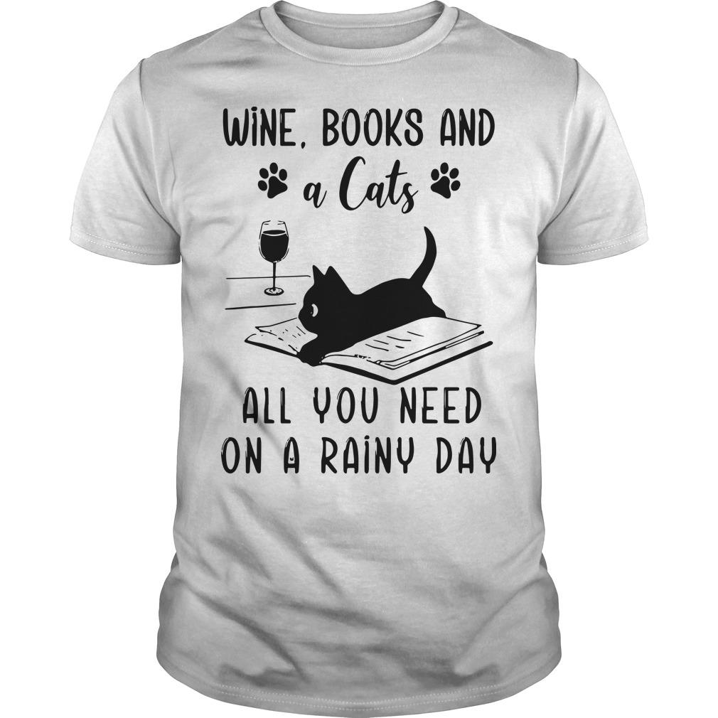 Wine Books And A Cats All You Need On A Rainy Day Shirt
