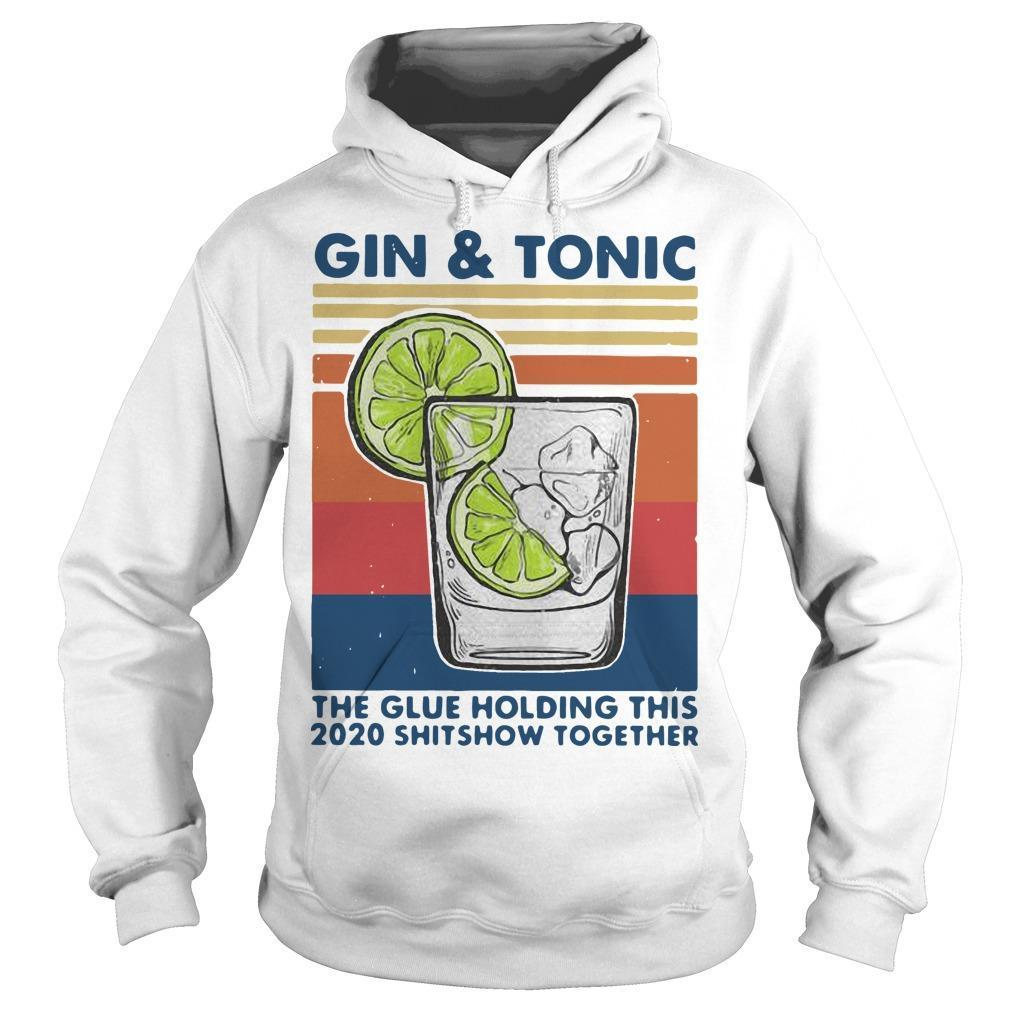 Vintage Gin And Tonic The Glue Holding This 2020 Shitshow Together Hoodie