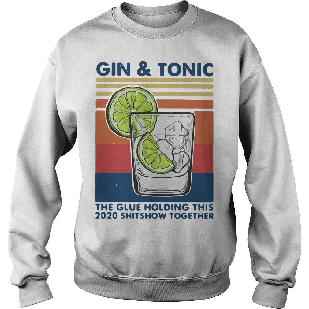 Vintage Gin And Tonic The Glue Holding This 2020 Shitshow Together Sweater