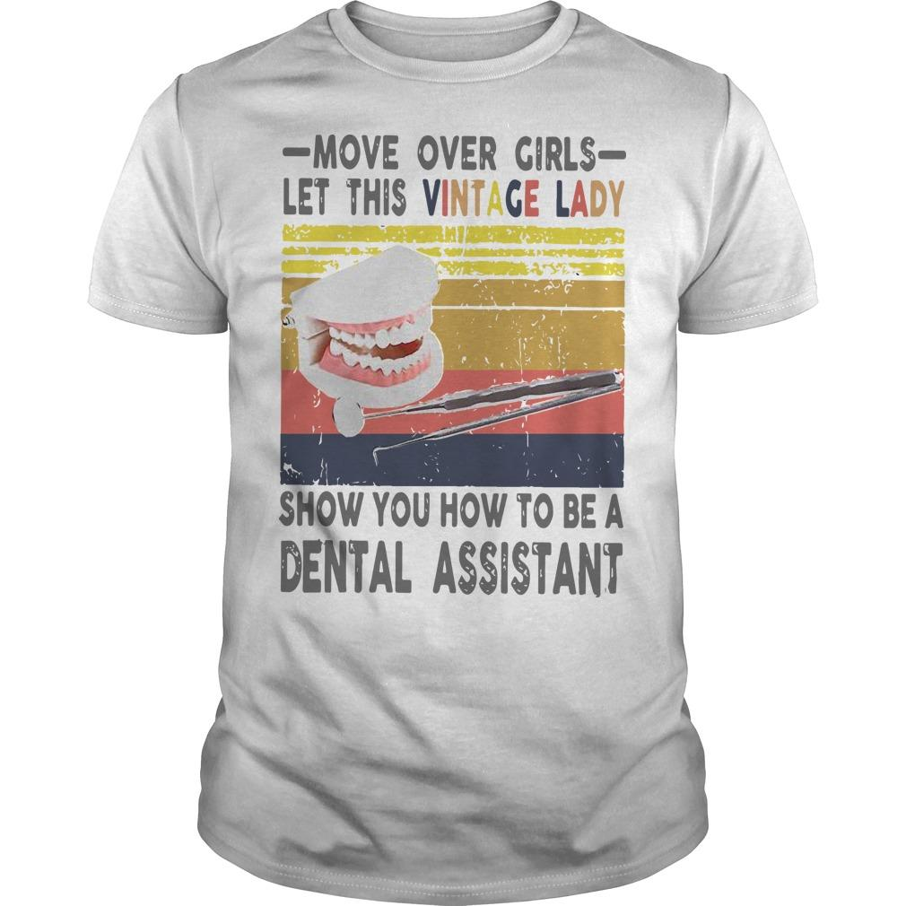Vintage Move Over Girls Let This Vintage Lady Show You A Dental Assistant Shirt