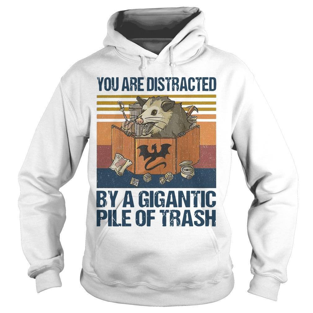 Vintage You Are Distracted By A Gigantic Pile Of Trash Hoodie