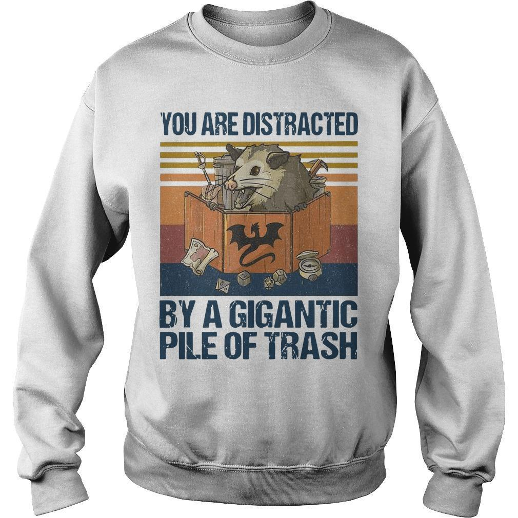 Vintage You Are Distracted By A Gigantic Pile Of Trash Sweater