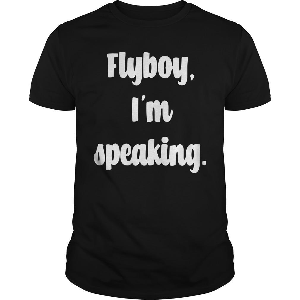Flyboy I'm Speaking Shirt