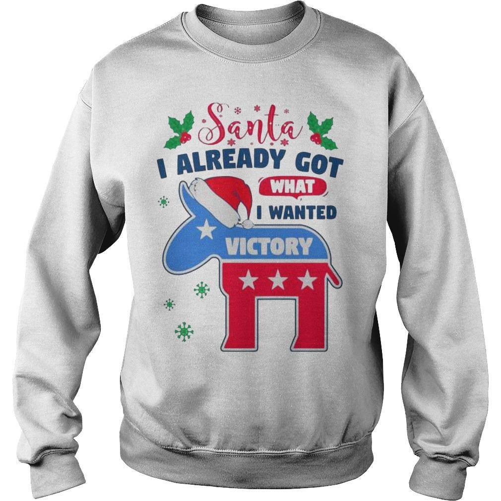 Christmas Joe Biden Santa I Already Got What I Wanted Victory Sweater