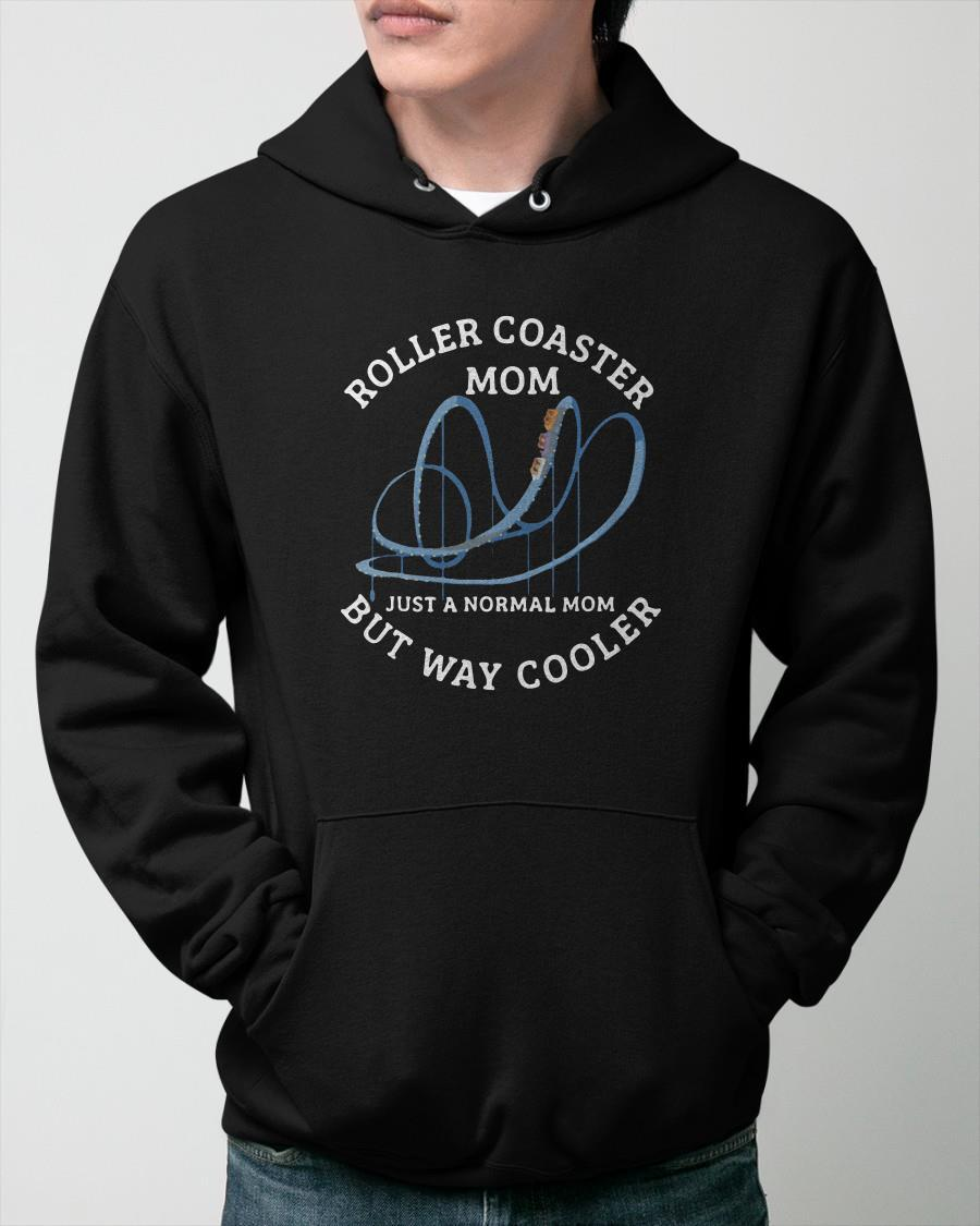 Roller Coaster Mom Just A Normal Mom But Way Cooler Hoodie