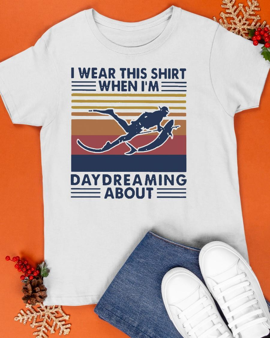 Vintage I Wear This When I'm Daydreaming About Shirt