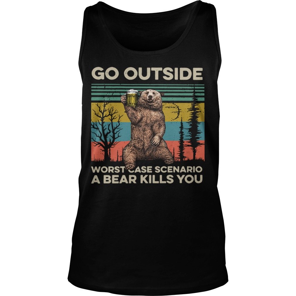 Vintage Go Outside Worst Case Scenario A Bear Kills You Tank Top