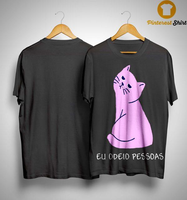Cat Eu Odeio Pessoas Shirt