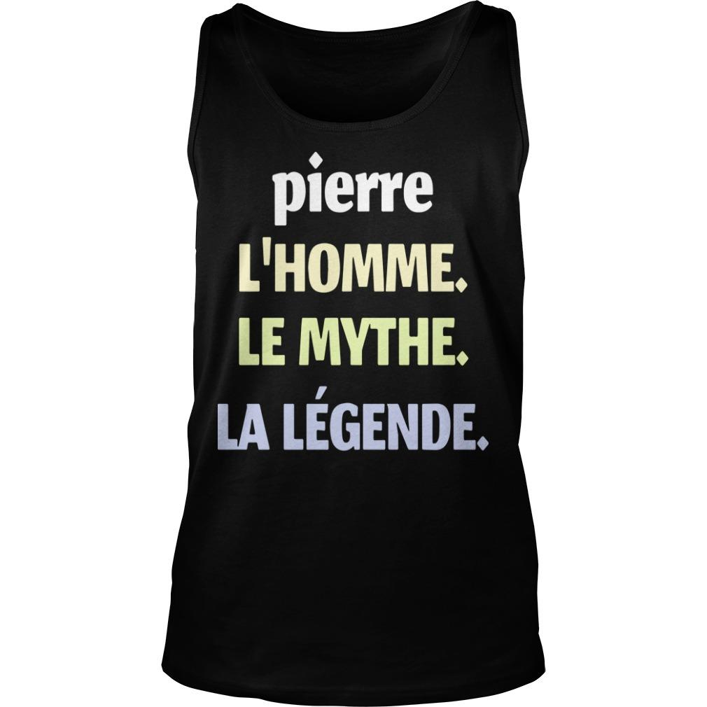 Pierre L'homme Le Mythe La Légende Tank Top
