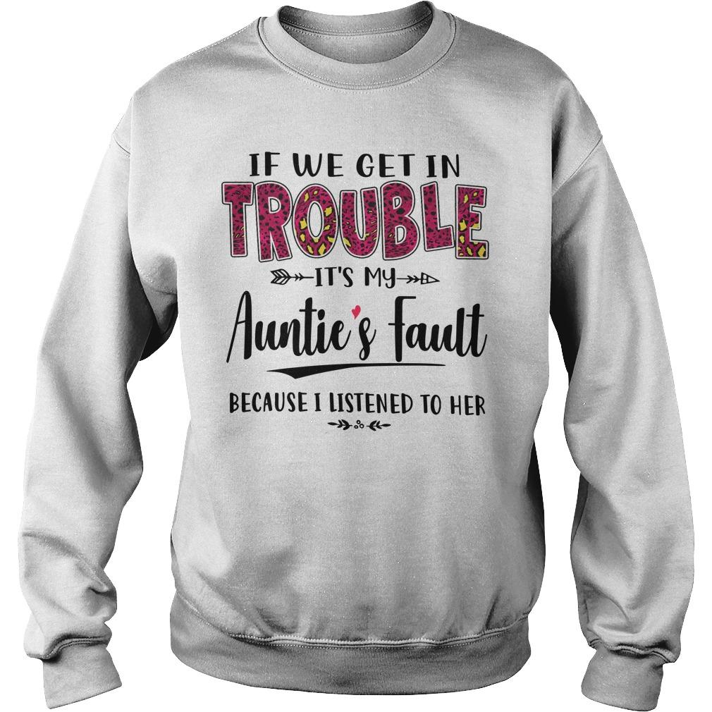 If I Get In Trouble It's My Auntie's Fault Because I Listened To Her Sweater