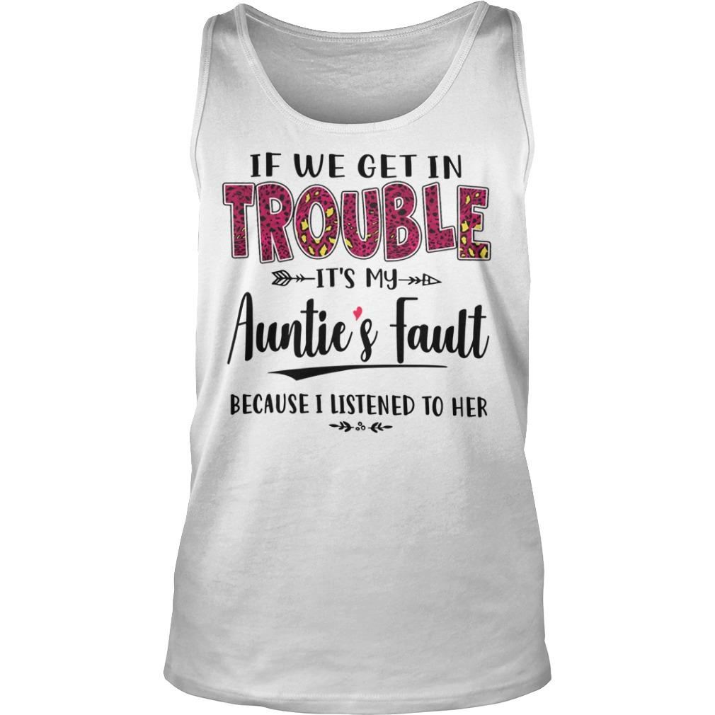 If I Get In Trouble It's My Auntie's Fault Because I Listened To Her Tank Top