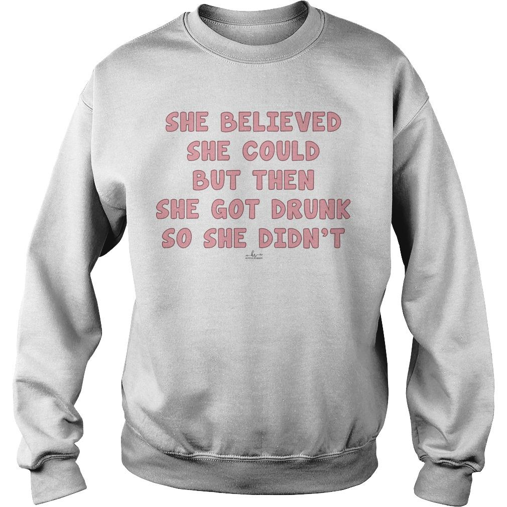 She Believed She Could But Then She Got Drunk So She Didn't Sweater