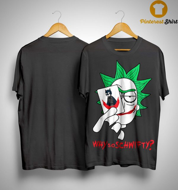 Batman Rick And Morty Why So Schwifty Shirt
