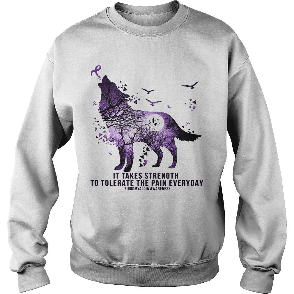 It Takes Strength To Tolerate The Pain Everyday Fibromyalgia Awareness Sweater