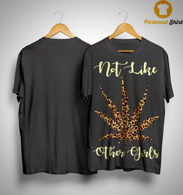 Leopard Cannabis Not Like Other Girls Shirt