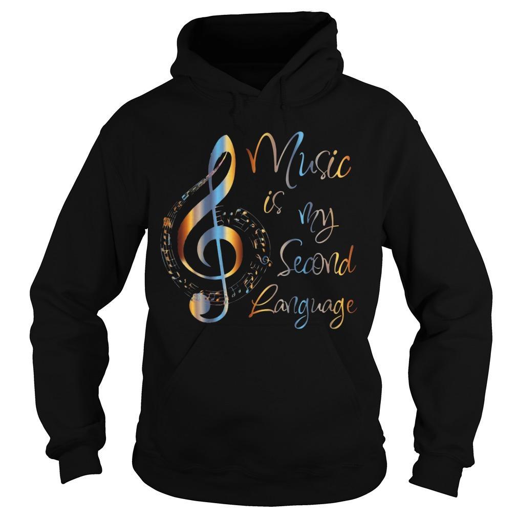 Music Is My Second Language Hoodie