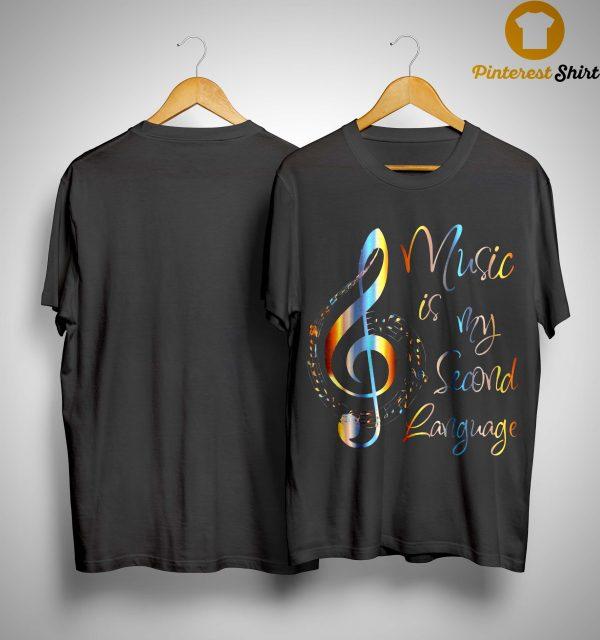 Music Is My Second Language Shirt