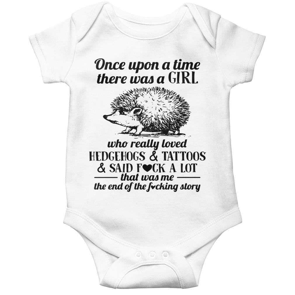Once Upon A Time There Was A Girl Who Loved Hedgehog Tattoos Said Fuck A Lot Longsleeve