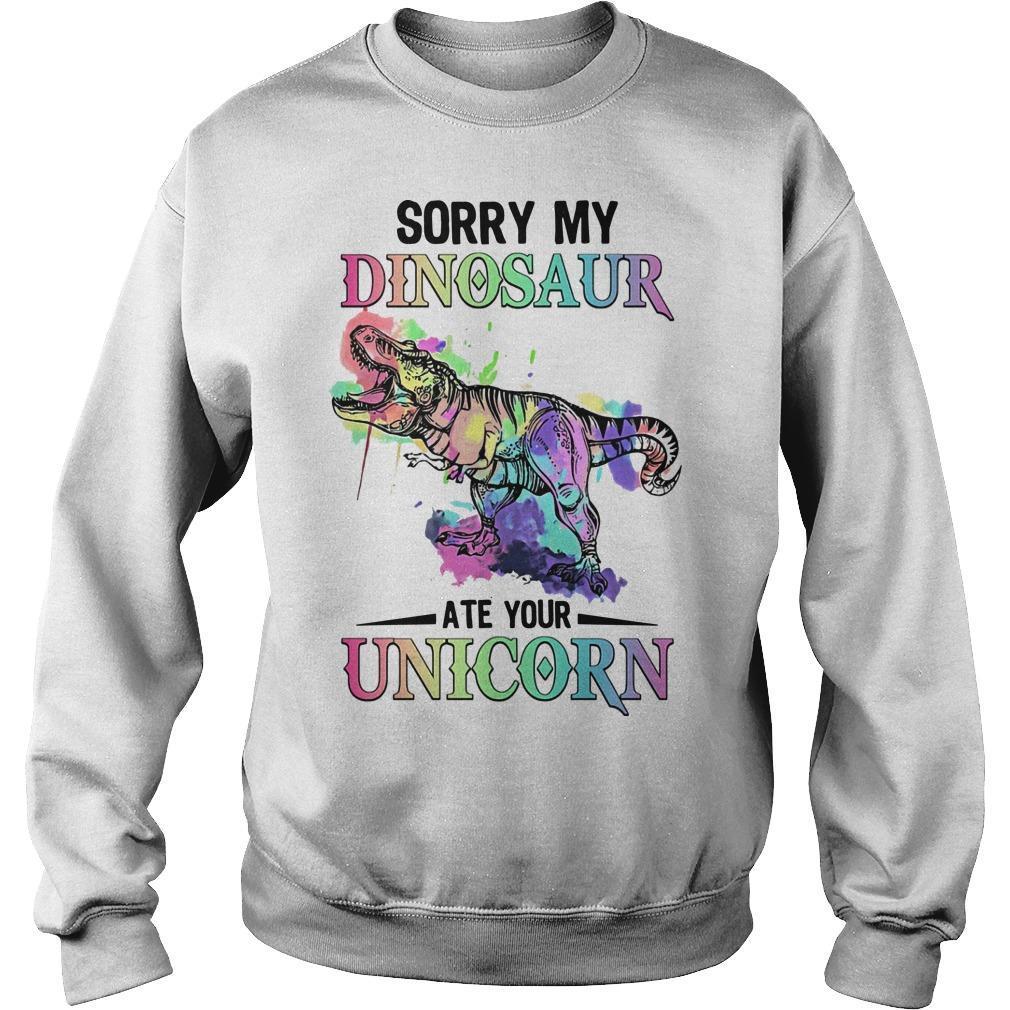 Sorry My Dinosaur Ate Your Unicorn Sweater