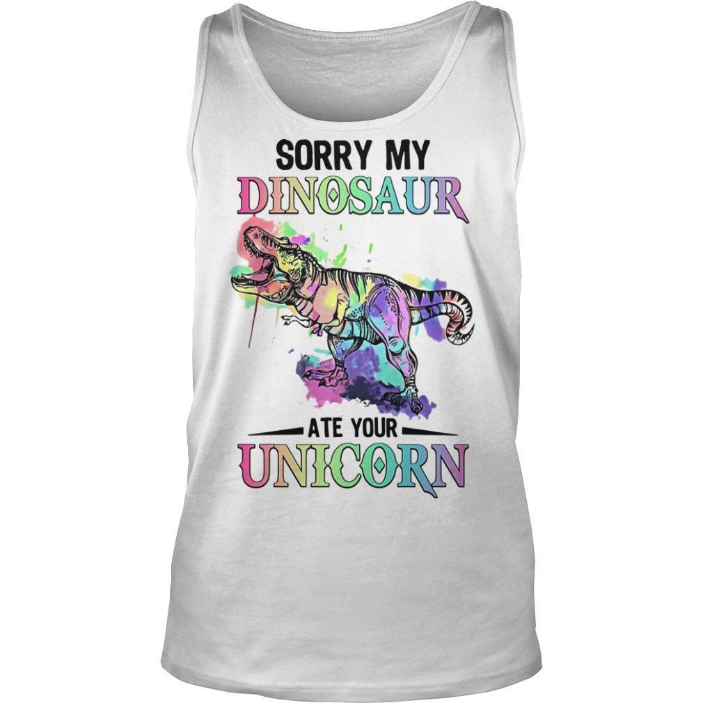 Sorry My Dinosaur Ate Your Unicorn Tank Top